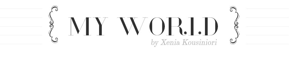 My World by Xenia Kousiniori
